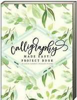 Calligraphy Made Easy Project Book by Ashley Gardner (Paperback)