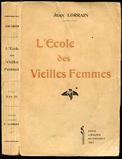 Jean Lorrain : L'ECOLE DES VIEILLES FEMMES - 1905