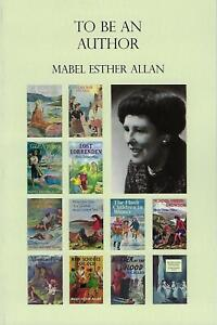 MABEL ESTHER ALLAN:-  To Be An Author