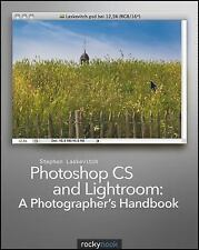 Photoshop CS5 and Lightroom 3: A Photographer's Handbook/Stephen Laskevitch