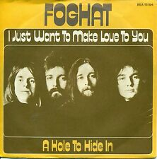 """FOGHAT - I JUST WANT TO MAKE LOVE YOU / A HOLE (TROU) HIDE IN 7"""" UNIQUE (763)"""