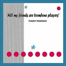 NEW All My Friends Are Trombone Players (Audio CD)