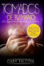 Tomados de Tu Mano by Gabriela Falcón (2014, Paperback)