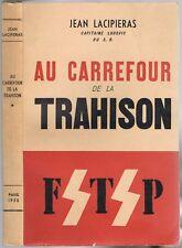 Au CARREFOUR de la TRAHISON Résistance Maquis F.T.P par Jean LACIPIÉRAS 1950 EO
