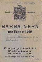 BARBA - NERA PER L ANNO 1939  Campitelli Feliciano di Foligno - astrologia
