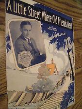 VINTAGE SHEET MUSIC A LITTLE STREE WHERE OLD FRIENDS MEET KAHN &  WOODS 1932