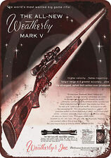 1959 Weatherby Mark V Rifles Reproduction Metal Sign 12 x 8 made in the USA