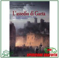L'ASSEDIO DI GAETA risorgimento Unità d'Italia Garibaldi storia militaria Napoli