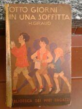 Giraud H. - OTTO GIORNI IN UNA SOFFITTA.Biblioteca ragazzi n°3. Salani 1°Ed.1931