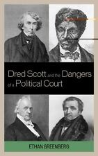 Dred Scott and the Dangers of a Political Court: By Greenberg, Ethan