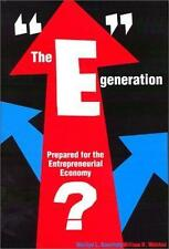 The e Generation : Prepared for the Entrepreneurial Economy? by Marilyn L. Kouri