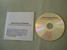 ROBERT CRAY & HI RHYTHM The Same Love That Made Me Laugh promo CD single