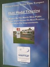Multi Modal Ticketing -a report by North West Public Transport Users Dec 2005