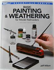 Basic Painting & Weathering for Model Railroaders - 2nd Edition - Kalmbach#12484