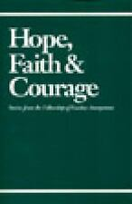 Hope, Faith and Courage : Stories from the Fellowship of Cocaine Anonymous