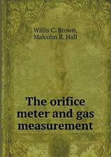 The orifice meter and gas measurement, Brown, C. 9785519475006 Free Shipping,,
