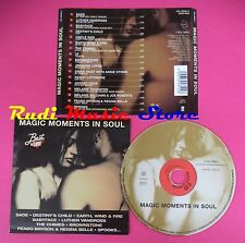 CD MAGIC MOMENTS IN SOUL Compilation SADE BABYFACE LOPEZ 3T no mc vhs dvd(C37)