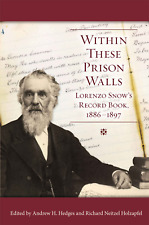 Within These Prison Walls : Lorenzo Snow's Record Book 1886 - 1897 (2010, Hardco