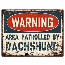 PP2413 WARNING AREA PATROLLED BY DACHSHUND Plate Chic Sign Home Store Decor