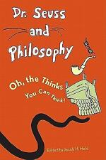 Dr. Seuss and Philosophy: Oh, the Thinks You Can Think! (Paperback or Softback)