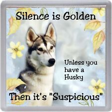 """Siberian Husky Dog Coaster """"Silence is Golden Unless you have ...."""" by Starprint"""