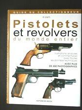 PISTOLETS ET REVOLVERS DU MONDE ENTIER - PAR P. CAITI