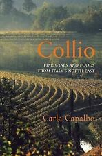NEW Collio: Fine Wines and Foods from Italy's North-East by Carla Capalbo