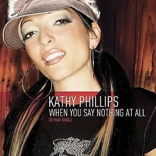 When You Say Nothing at All 2006 by Phillips, Kathy