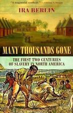 Many Thousands Gone : The First Two Centuries of Slavery in North America by Ira