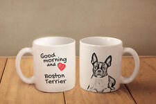 "Boston Terrier - ceramic cup, mug ""Good morning and love"", USA"