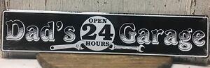"""""""Dad's Garage Open 24 Hours"""" 24"""" x 5"""" Embossed Metal Street Sign man cave garage"""
