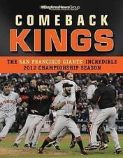 Comeback Kings: The San Francisco Giants' Incredible 2012 Championship Season...