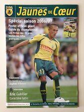 FC NANTES JAUNES DE COEUR N°29 AOUT-SEPT 2006 SPECIAL SAISON 2006-2007