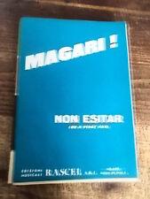 """SPARTITO RENATO RASCEL """"MAGARI"""" + """" NON ESITAR"""""""