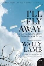 I'll Fly Away : Further Testimonies from the Women of York Prison by Wally...