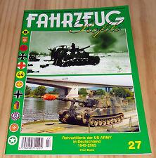 FAHRZEUG Profile Nr. 27 Rohrartillerie der US ARMY in Deutschland 1945 - 2005