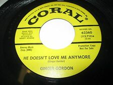 "GINGER GORDON He Doesn't Love ME 45 7"" EX- US CORAL DJ GIRL 1960'S POP LISTEN"