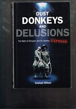 Dust Donkeys and Delusions: Myth of Simpson His Donkey Exposed by Graham Wilson