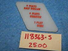 Wurlitzer 2500 2504 2510 Coin Denomination Plate # 118363 - 9 Plays Half Dollar