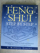 Feng Shui Step by Step : Arranging Your Home for Health and Happiness - S#3991