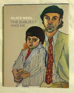 Alice Neel - The Subject and Me (Talbot Rice Gallery 2016) - Hardback w/ Jacket