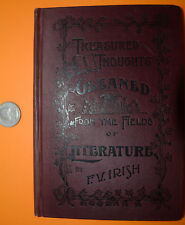 1892 Treasured Thoughts Gleaned from the Fields of Literature F.V. Irish Book