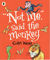 """CHILDREN'S EARLY READING PICTURE BOOK: """"NOT ME,"""" SAID THE MONKEY - COLIN WEST"""