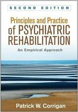 Principles and Practice of Psychiatric Rehabilitation, Second Edition : An...