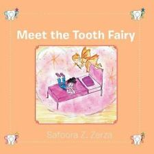 Meet the Tooth Fairy by Safoora Z. Zerza (2011, Paperback)