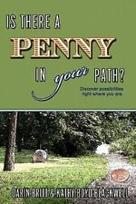 Is There a Penny in Your Path? : Discover Possibilities Right Where You Are...