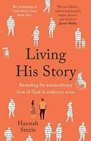 Living His Story: Revealing the extraordinary love of God in ordinary ways: The