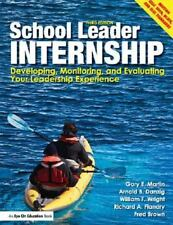School Leader Internship : Developing, Monitoring, and Evaluating Your...