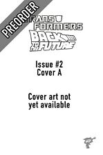 Transformers/Back to the Future #2 Cover A IDW Comics PREORDER SHIPS 25/11/20