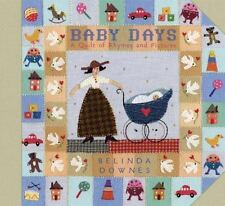 Baby Days: A Quilt of Rhymes and Pictures
